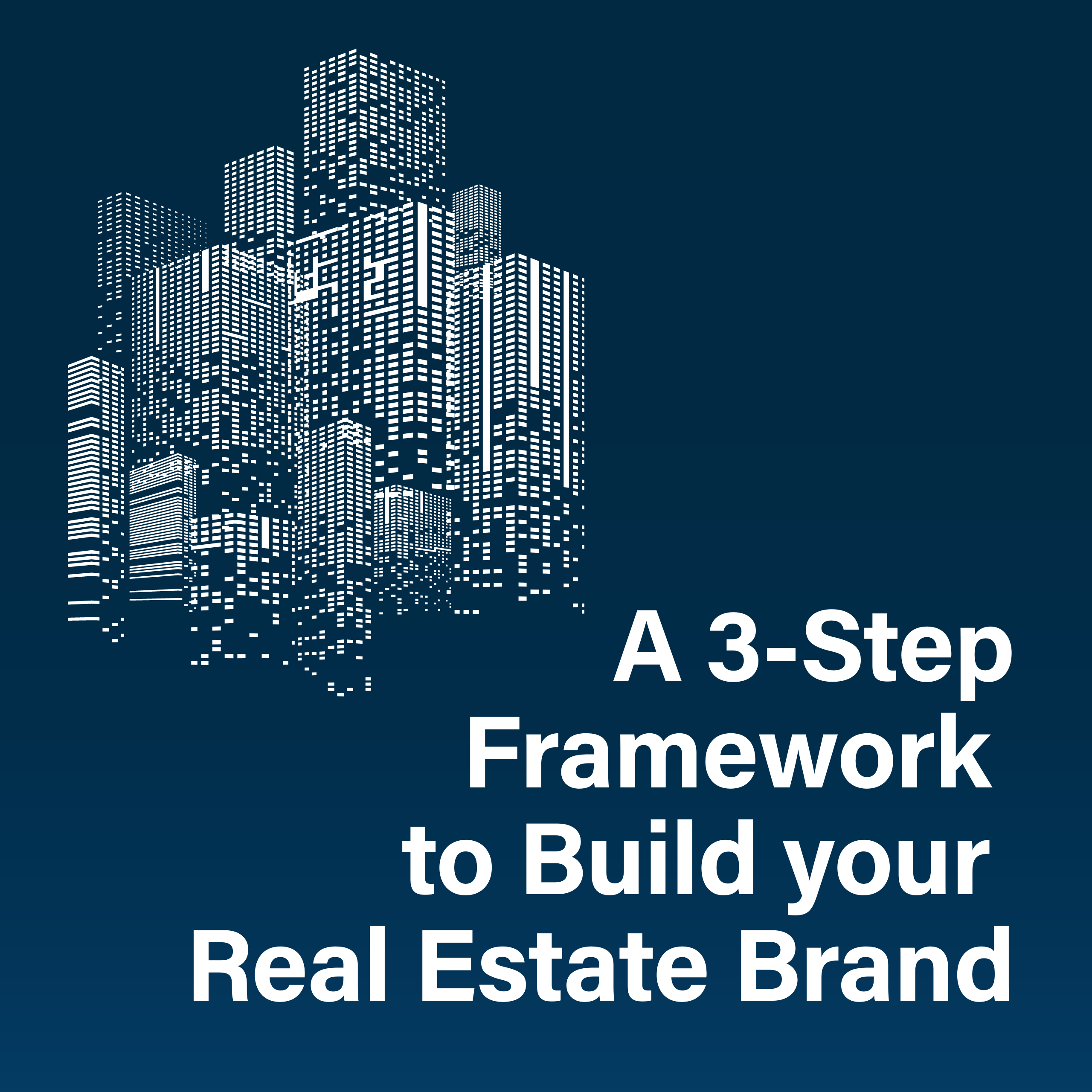 A 3-Step Framework to Build your Real Estate Brand